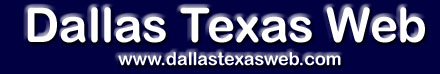 Dallastexasweb.com, based in Dallas Fort Worth, provides top level web design, web hosting and maintenance.  Our services include graphic design and illustration, Macromedia Flash, animated gifs, digital photography, digital audio and streaming media, HTML / DHTML, ASP, XML, e-commerce development, domain name registration,  and search engine submission and optimization.